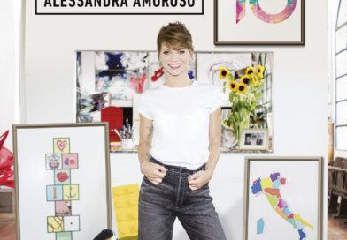 """Alessandra Amoroso, """"10"""" per arrivare al cuore"""